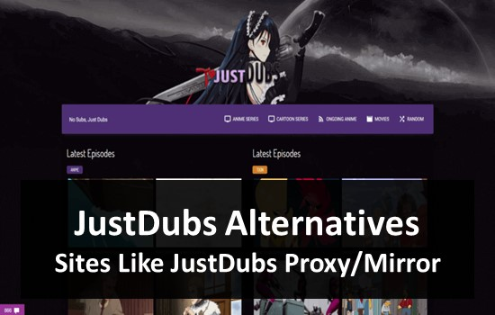 JustDubs Alternatives & Sites Like JustDubs Proxy,Mirror