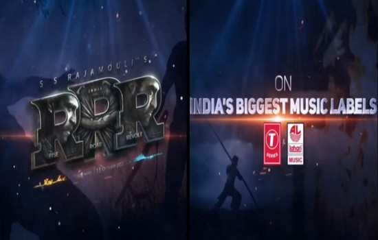 RRR Music Rights Acquired By T-Series and Lahari Music
