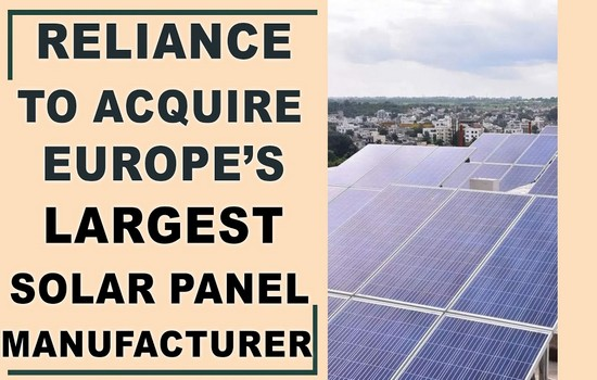 Reliance To Acquire Europe's Largest Solar Panel Manufacturer REC