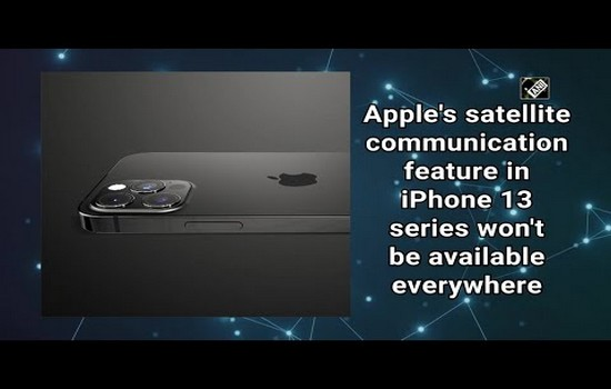 iPhone 13 Launch Satellite Communication Feature Won't Be Available Everywhere